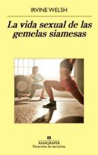 La vida sexual de las gemelas siamesas (Spanish Edition) (Panorama De Narrativa