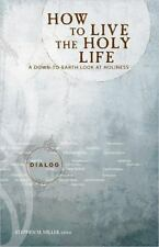 How to Live the Holy Life (Dialog)