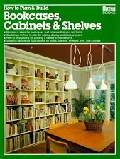 How to Plan & Build Bookcases, Cabinets & Shelves by Ortho Books