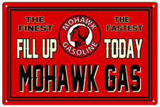 Fill Up Today Mohawk Gas Service Station Sign Garage Art