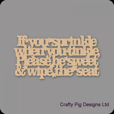 If You Sprinkle When You Tinkle Bathroom Plaque - 3mm MDF Wooden Craft Blank