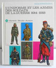 ►L'UNIFORME ET LES ARMES DES SOLDATS DE LA GUERRE 1914-1918 - TOME 1 - FUNCKEN