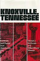 Knoxville, Tennessee : Continuity and Change in an Appalachian City