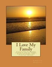 I Love My Family : A Selection with Three Stories... I Love My Mommy, I Love...