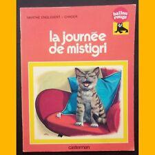 Collection Ballon Rouge LA JOURNÉE DE MISTIGRI Marthe Englebert Chader 1977