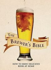 The Brewer's Bible: How to Brew Delicious Beers at Home by Kunath, Brian