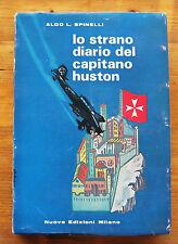ALDO L. SPINELLI: Lo strano diario del capitano Huston  p. e. 1965