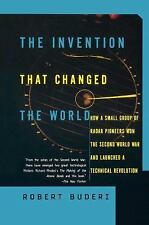 The Invention That Changed the World: How a Small Group of Radar Pioneers Won t