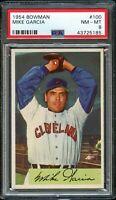 1954 Bowman BB Card #100 Mike Garcia Cleveland Indians PSA NM-MT 8 !!!