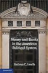 Money and Banks in the American Political System (Paperback or Softback)