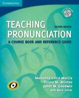Teaching Pronunciation : A Course Book and Reference Guide, Paperback by Celc...