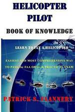 Helicopter Pilot Book of Knowledge by Flannery, Patrick S. -Paperback