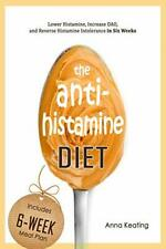 The AntiHistamine Diet: Lower Histamine  Increase DAO   by Anna Keating New Book