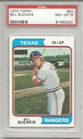 SET BREAK - 1974 TOPPS #63 BILL SUDAKIS, PSA 8 NM-MT, TEXAS RANGERS,  L@@K