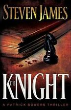 The Knight (the Patrick Bowers Files, Book 3): By Steven James