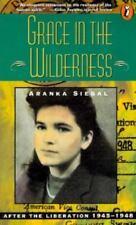 Grace in the Wilderness by Aranka Siegal  U