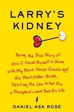 Larrys Kidney: Being the True Story of How I Foun