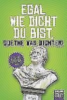 Egal wie dicht du bist, Goethe war Dichter! von Norbert Golluch (2017, Taschenbuch)
