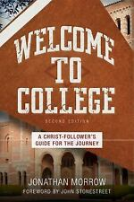 Welcome to College : A Christ-Follower's Guide for the Journey by Jonathan...