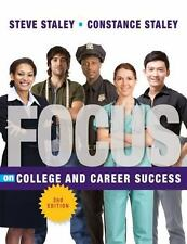 FOCUS on College and Career Success (Textbook-specific CSFI), Staley, Steve, Sta