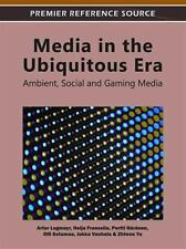 Media in the Ubiquitous Era : Ambient, Social and Gaming Media (2011, Hardcover)