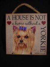 A House Is Not A Home Yorkie wood Dog Sign Easel Stand Wall Plaque Usa puppy New