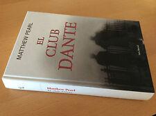Libro Book - EL CLUB DANTE - MATTHEW PEARL  - Novela - Español - Como Nuevo