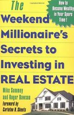The Weekend Millionaires Secrets to Investing in Real Estate: How to Become Wea