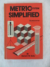 Gerard W. Kelly METRIC SYSTEM SIMPLIFIED Sterling Publishing Co 1976 HC