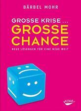 Große Krise - Große Chance von Bärbel Mohr (2009, Gebunden)