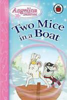 Ladybird Books Staff (editor) Two Mice in a Boat (Angelina Ballerina) Very Good