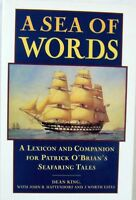 A SEA OF WORDS - DEAN KING WITH JOHN B. HATTENDORF AND J. WORTH ESTES