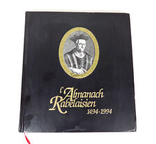 L'ALMANACH RABELAISIEN 1494-1994 by Desquesses & Clifford; French Hardcover 1993