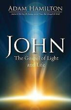 John: The Gospel of Light and Life John series Adam Hamilton