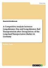 A Competitive Analysis Between Long-Distance Bus and Long-Distance Rail...