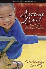 Saving Levi: Left to Die . . . Destined to Live (Focus on the Family)-ExLibrary