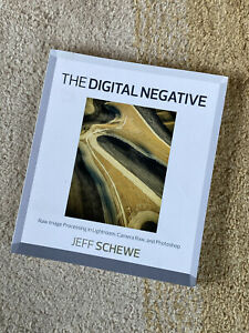 The Digital Negative: Raw Image Processing in Lightroom, Camera Raw, and...