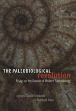 The Paleobiological Revolution: Essays on the Growth of Modern Paleontology