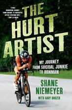 The Hurt Artist: My Journey from Suicidal Junkie to Ironman by Brozek, Gary, Nie