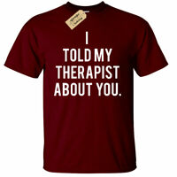 I Told My Therapist About You T-shirt Slogan Grunge Fashion Hipster Top Tee Mens