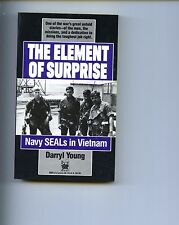 THE ELEMENT OF SURPRISE( Navy SEALS in Vietnam) Darryl Young  1st   US  SB  VG