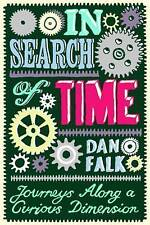 In Search of Time: Journeys Along a Curious Dimension by Dan Falk (Hardback)2009