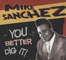 Mike Sanchez - You Better Dig It - Mike Sanchez CD 6CVG The Cheap Fast Free Post