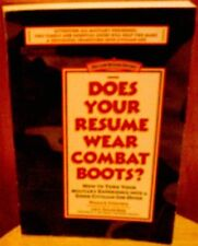 Does Your Resume Wear Combat Boots?: How to Turn Y