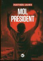 Livre moi président Mathieu Janin book