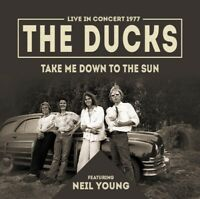 THE DUCKS FEAT. NEIL YOUNG - TAKE ME DOWN TO THE SUN   CD NEU
