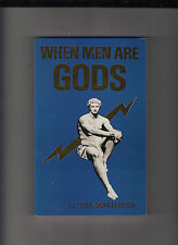 WHEN MEN ARE GODS-SCHELLHORN-1ST ED 1991-FINE-SPIRITUAL EVOLUTION ALIEN STUDIES
