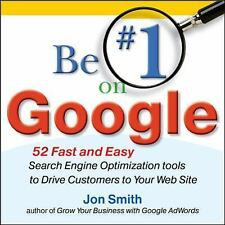 Be #1 on Google:  52 Fast and Easy Search Engine Optimization Tools to Drive