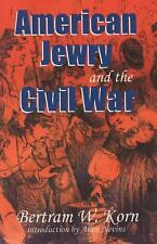 American Jewry and the Civil War: By Korn, Bertram Wallace