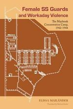 Female SS Guards and Workaday Violence: The Majdanek Concentration Camp, 1942-19